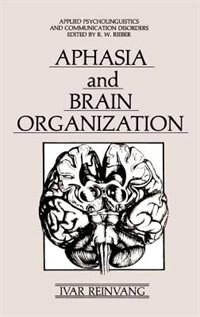 Book Aphasia and Brain Organization by Ivar Reinvang