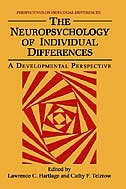 Book The Neuropsychology of Individual Differences: A Developmental Perspective by Lawrence C. Hartlage