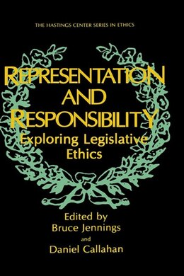 Book Representation And Responsibility: Exploring Legislative Ethics by Bruce Jennings