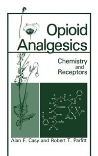 Book Opioid Analgesics: Chemistry and Receptors by A.F. Casy
