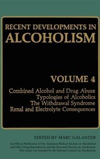 Book Recent Developments in Alcoholism: Combined Alcohol and Drug Abuse Typologies of Alcoholics The… by Marc Galanter