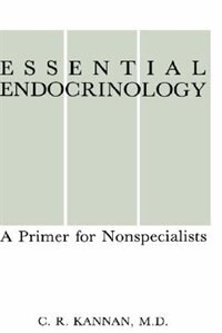 Book Essential Endocrinology: A Primer for Nonspecialists by C.R. Kannan