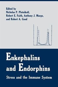 Book Enkephalins and Endorphins: Stress and the Immune System by R.E. Faith