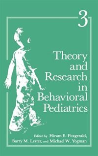 Book Theory and Research in Behavioral Pediatrics: Volume 3 by H.E. Fitzgerald