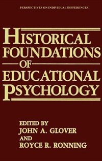 Book Historical Foundations of Educational Psychology by John A. Glover