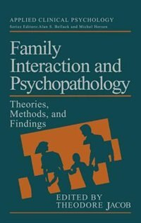Book Family Interaction and Psychopathology: Theories, Methods and Findings by Theodore Jacob