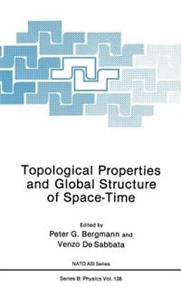 Book Topological Properties and Global Structure of Space-Time by Peter Gabriel Bergmann