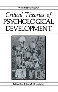 Book Critical Theories of Psychological Development by John M. Broughton