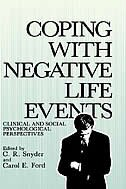 Coping with Negative Life Events: Clinical and Social Psychological Perspectives by C. R. Snyder