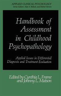 Book Handbook of Assessment in Childhood Psychopathology: Applied Issues in Differential Diagnosis and… by Cynthia L. Frame