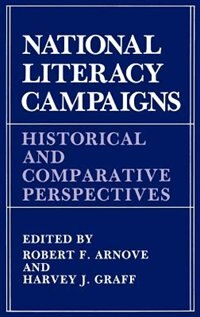 Book National Literacy Campaigns: Historical and Comparative Perspectives by R.F. Arnove