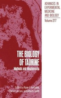 Book The Biology of Taurine: Methods and Mechanisms by Ryan J. Huxtable