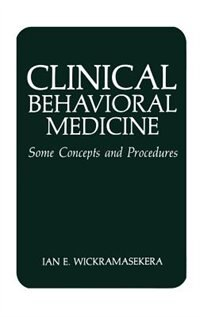 Book Clinical Behavioral Medicine: Some Concepts and Procedures by I.E. Wickramasekera