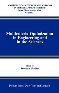 Book Multicriteria Optimization in Engineering and in the Sciences by Wolfram Stadler