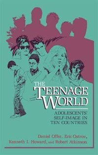 Book The Teenage World: Adolescents' Self-Image in Ten Countries by Daniel Offer