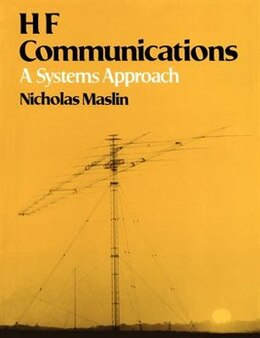 Book Hf Communications: A Systems Approach by Nicholas M. Maslin