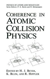 Book Coherence in Atomic Collision Physics: For Hans Kleinpoppen on His Sixtieth Birthday by H.J. Beyer