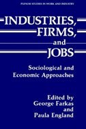 Book Industries, Firms, and Jobs: Sociological and Economic Approaches by George Farkas