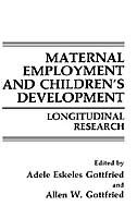 Book Maternal Employment and Children's Development: Longitudinal Research by Adele Eskeles Gottfried