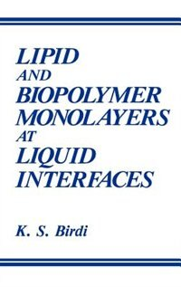 Book Lipid and Biopolymer Monolayers at Liquid Interfaces by K.s. Birdi