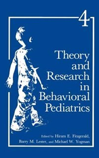 Book Theory and Research in Behavioral Pediatrics by H.E. Fitzgerald