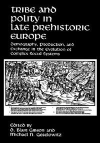 Book Tribe and Polity in Late Prehistoric Europe: Demography, Production, and Exchange in the Evolution… by D. Blair Gibson