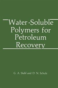 Book Water-Soluble Polymers for Petroleum Recovery by G.A. Stahl