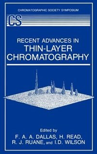 Book Recent Advances in Thin-Layer Chromatography by F.A.A. Dallas