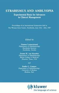 Book Strabismus And Amblyopia: Experimental Basis For Advances In Clinical Management (wenner-gren… by Gunnar Lennerstrand