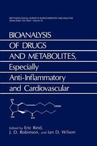 Book Bioanalysis of Drugs and Metabolites, Especially Anti-Inflammatory and Cardiovascular: Especially… by Eric Reid