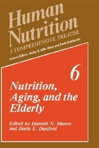 Book Nutrition, Aging, and the Elderly: A Comprehensive Treatise Volume 6: Nutrition, Aging, and the… by D.E. Danford