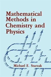 Book Mathematical Methods in Chemistry and Physics by M.E. Starzak
