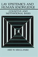 Book Lay Epistemics and Human Knowledge: Cognitive and Motivational Bases by Arie W. Kruglanski