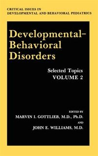 Book Developmental-Behavioral Disorders: Selected Topics Volume 2 by Marvin I. Gottlieb