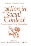 Book Action in Social Context: Perspectives on Early Development by Jeffrey J. Lockman