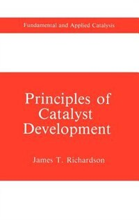 Book Principles of Catalyst Development by James T. Richardson