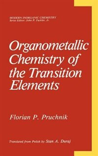 Book Organometallic Chemistry of the Transition Elements by Florian P. Pruchnik