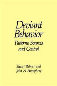Book Deviant Behavior: Patterns, Sources, and Control by J.A. Humphrey