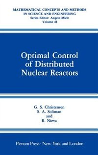 Book Optimal Control of Distributed Nuclear Reactors by G.S. Christensen