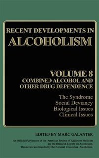Book Recent Developments in Alcoholism: Volume 8: Combined Alcohol and Other Drug Dependence by M. Galanter