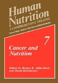 Book Cancer and Nutrition: A Comprehensive Treatise Volume 7: Cancer and Nutrition by Roslyn B. Alfin-Slater