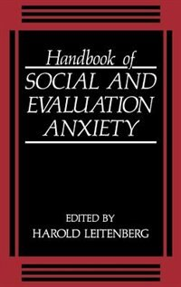 Book Handbook of Social and Evaluation Anxiety by Harold Leitenberg