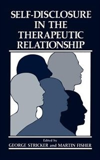 Book Self-Disclosure in the Therapeutic Relationship by George Stricker