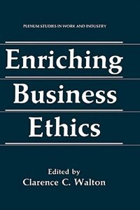 Book Enriching Business Ethics by Clarence C. Walton