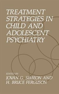 Book Treatment Strategies in Child and Adolescent Psychiatry by Jovan G. Simeon