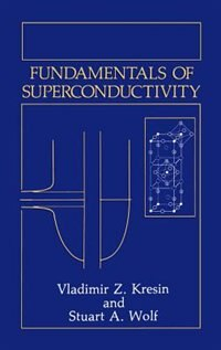 Book Fundamentals of Superconductivity by Vladimir Z. Kresin