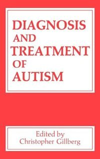 Book Diagnosis and Treatment of Autism by Christopher Gillberg