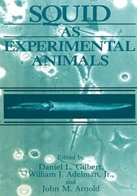 Book Squid As Experimental Animals by W.J., Jr. Adelman