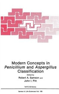 Book Modern Concepts In Penicillium And Aspergillus Classification by Robert A. Samson
