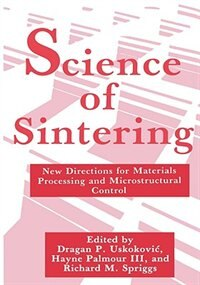 Book Science of Sintering: New Directions for Materials Processing and Microstructural Control by H. Palmour III
